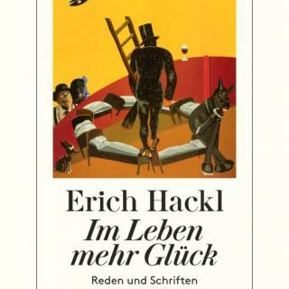 """Erich Hackl """"Im Leben mehr Glück"""""""
